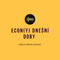 Vydali jsme podcast ECON(Y) dnešní doby!